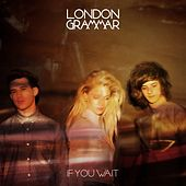 If You Wait (Deluxe Edition) by London Grammar