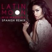 Latin Moon (Spanish Remix) by Mia Martina