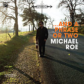 ...And a Phrase or Two by Michael Roe