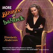 More Bizarre or baRock by Elizabeth Anderson