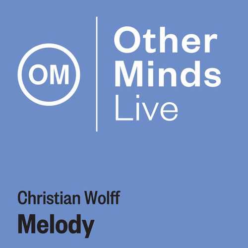 Wolff: Melody (Live) by Christian Wolff