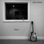 Take 2 by Jason White