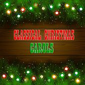 Classical Christmas Carols (50 Classical Christmas Tracks) by Various Artists