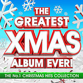 The Greatest Xmas Album Ever - The No.1 Christmas Hits Collection de Various Artists