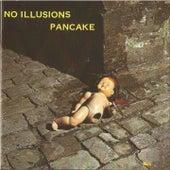 No Illusions de Pancake