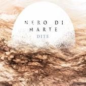 Dite by Nero Di Marte