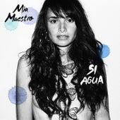 Si Agua by Mia Maestro
