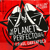 We Are Planet Perfecto, Vol. 4 - #FullOnFluoro (Mixed Version) von Various Artists