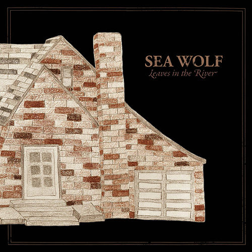 Leaves In The River by Sea Wolf