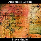 Automatic Writing by Steve Kindler