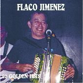 20 Golden Hits by Flaco Jimenez