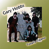 Totally Tejano by Gary Hobbs