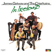 James Galway And The Chieftains In Ireland by James Galway