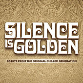 Silence Is Golden by Various Artists