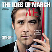 The Ides Of March von Alexandre Desplat