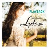 Vai Tudo Bem (Playback) by Lydia Moisés