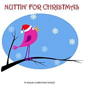 Nuttin' for Christmas (70 Magic Christmas Songs) de Various Artists