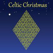 Irish and Celtic Christmas by Various Artists