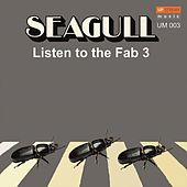 Listen to the Fab 3 de Seagull
