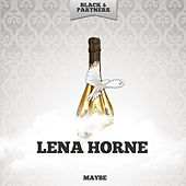 Maybe by Lena Horne