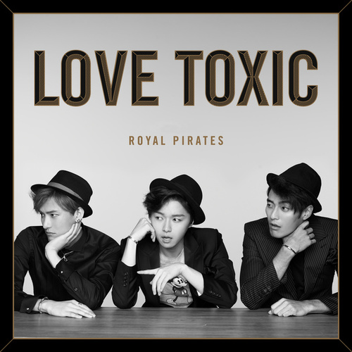 Love Toxic by Royal Pirates