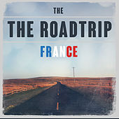 The Roadtrip: France by Various Artists