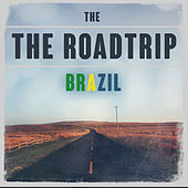 The Roadtrip: Brazil by Various Artists