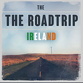 The Roadtrip: Ireland de Various Artists