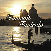 Funiculì Funiculà: Great Voices, Unforgettable Songs de Various Artists