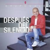 Después del Silencio von Grupo Gale