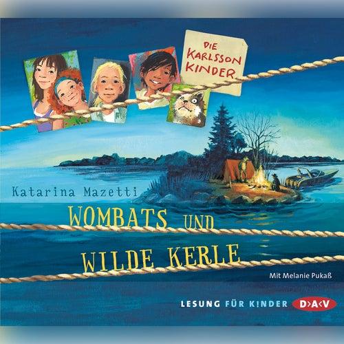 Die Karlsson Kinder - Wombats und wilde Kerle von Katarina Mazetti