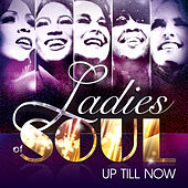 Up Till Now by Ladies of Soul