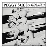 Substitute / Say What You Mean de Peggy Sue