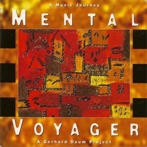 Mental Voyager - A Music Journey - A Gerhard Daum Project by Gerhard Daum