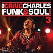 The Craig Charles Funk & Soul Club, Vol. 3 van Various Artists