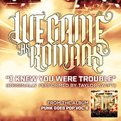 I Knew You Were Trouble de We Came As Romans