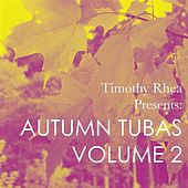 Timothy Rhea Presents: Autumn Tubas, Vol. 2 von Various Artists