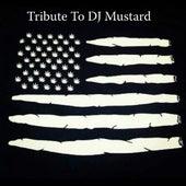 Tribute to DJ Mustard by Yung Von