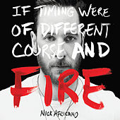If Timing Were of Different Course and Fire de Nick Africano