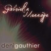 Gabriel's Message by Deni Gauthier