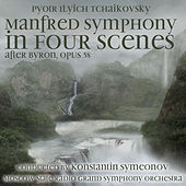 Pyotr Ilyich Tchaikovsky: Manfred Symphony in Four Scenes after Byron, Op. 58,  B minor (1960) de Pyotr Ilyich Tchaikovsky
