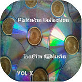 Platinum Collection Latin Music Vol.10 by Various Artists