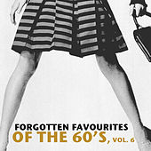 Forgotten Favourites of the 60's, Vol. 6 de Various Artists