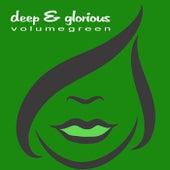 Deep & Glorious - Volume Green di Various Artists