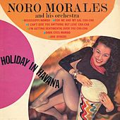 Holiday In Havana by Noro Morales