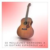 50 meilleures chansons à la guitare espagnole Vol. 1 de Various Artists