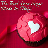 The Best Love Songs Made in Italy by Various Artists