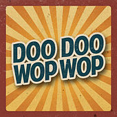 Doo Doo Wop Wop von Various Artists