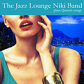 Plays Queen by The Jazz Lounge Niki Band