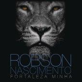 Fortaleza Minha von Robson Nascimento